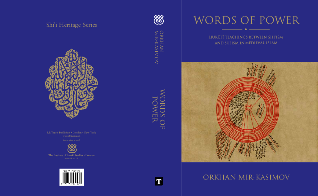 Orkhan Mir-Kasimov Publication Words of Power Hurufi Teachings between Shiism and Sufism in medieval Islam