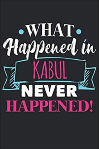 What happened in Kabul never happened - Amazon travel notebook